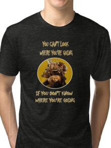 Labyrinth Junk Lady: Look Where You're Going! The Bag Lady Tri-blend T-Shirt