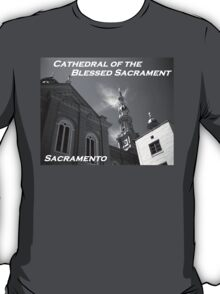 Cathedral of the Blessed Sacrament (Sacramento, California) T-Shirt