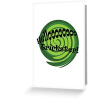 Hello! Trickster! Greeting Card