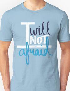 I will not be afraid Unisex T-Shirt
