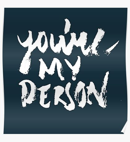 You're my person Poster