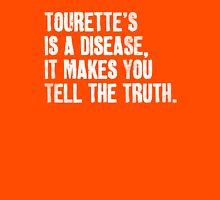 Tourette's Is A Disease Unisex T-Shirt