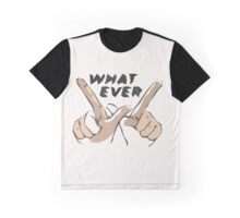 Whatever Hands Graphic T-Shirt