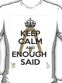 Keep Calm and Enough Said T-Shirt