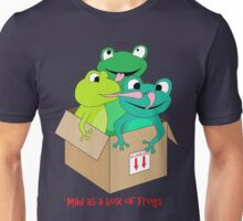 mad as a box of frogs Unisex T-Shirt