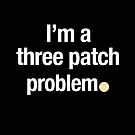 Three Patch Problem by fictionforlife
