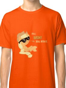 I'm a Brony Deal with it. (Apple Jack) - My little Pony Friendship is Magic Classic T-Shirt
