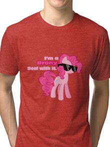 I'm a Brony Deal with it. (Pinkie Pie) - My little Pony Friendship is Magic Tri-blend T-Shirt