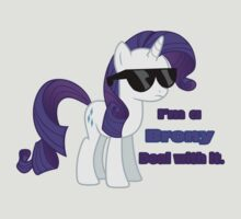 I'm a Brony Deal with it. (Rarity) - My little Pony Friendship is Magic by DarkArrow