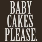 Baby cakes, please. by akucita