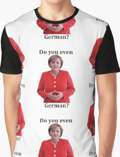 Do you even German? Graphic T-Shirt