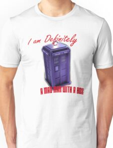 """Doctor Who """"I am definitely a mad man with a box."""" Unisex T-Shirt"""