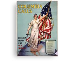 Columbia calls Enlist now for US Army Canvas Print