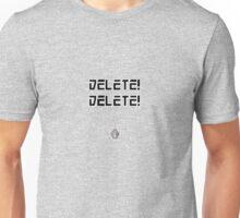 Delete delete Unisex T-Shirt