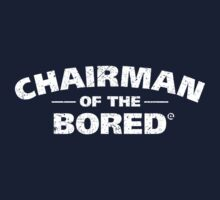 Chairman Of The Bored (White) Kids Tee