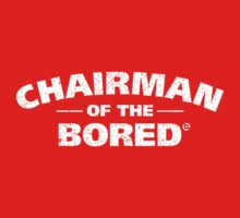 Chairman Of The Bored (White) Kids Clothes