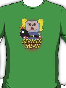 ermergerd Bermermern! T-Shirt