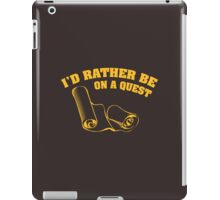 I'd Rather Be On A Quest iPad Case/Skin