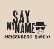 Say my Name. Heisenberg. by Doguz
