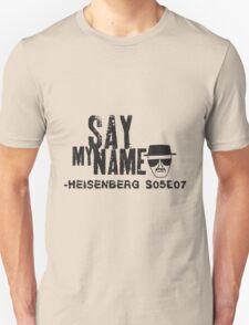 Say my Name. Heisenberg. T-Shirt
