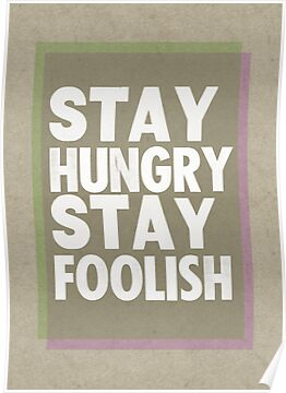 Stay Hungry, Stay Foolish by Jen Dixon