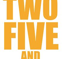 Put up Two, Five, and Seven. by epcod