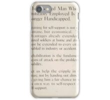 The disabled man who is profitably employed is no longer handicapped iPhone Case/Skin