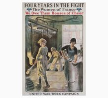Four years in the fight The women of France we owe them houses of cheer United War Work Campaign YWCA Kids Tee