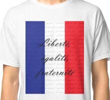 Liberté, égalité, fraternité  -See Artists Notes! Classic T-Shirt