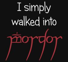 I simply walked into Mordor (White Text) by Merwok