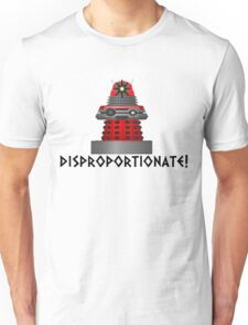 dalek -disproportionate! Unisex T-Shirt