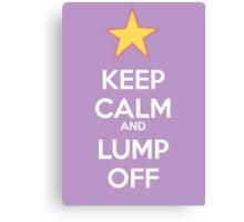 Keep Calm and Lump Off Canvas Print