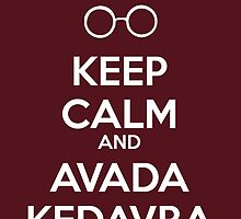 Keep Calm and Avada Kedavra by holly cummins