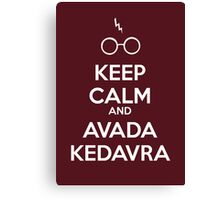 Keep Calm and Avada Kedavra Canvas Print