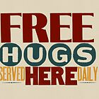 Free Hugs Served Here Daily by Jen Dixon