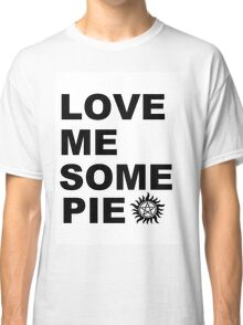 Love Me Some Pie Classic T-Shirt
