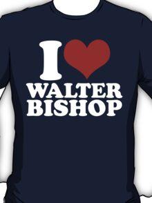 I Love Walter Bishop T-Shirt