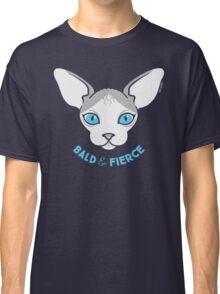 Sphynx Cat - Bald & Fierce Classic T-Shirt