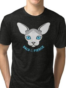 Sphynx Cat - Bald & Fierce Tri-blend T-Shirt