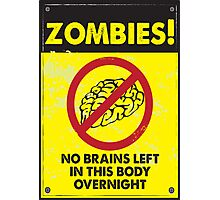 ZOMBIE WARNING SIGN !!! Photographic Print