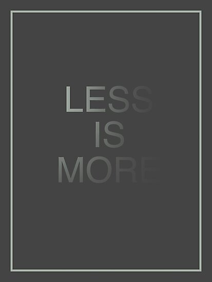 Less is More III by helveticate