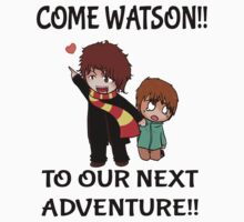 COME WATSON!!! by LonelyFridays