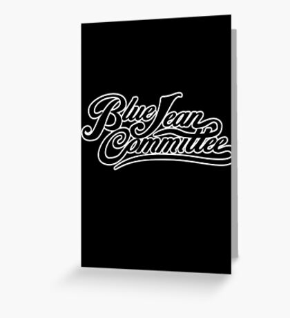 The Blue Jean Committee Greeting Card