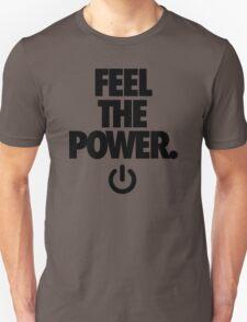 FEEL THE POWER. - v2 Unisex T-Shirt