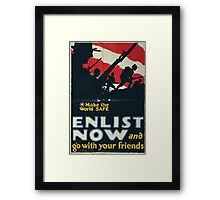 Make the world safe Enlist now and go with your friends 002 Framed Print