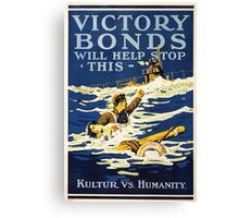 Victory Bonds will help stop this Kulture vs humanity Canvas Print