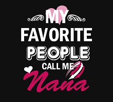 My Favorite People Call Me Nana Womens Fitted T-Shirt
