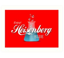 Enjoy Heisenberg Blue Art Print