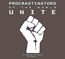 Procrastinators! UNITE! ..In an hour or two.. by spud-17
