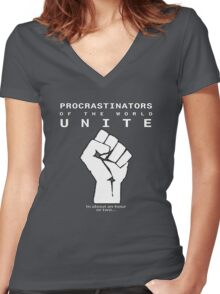 Procrastinators! UNITE! ..In an hour or two.. Women's Fitted V-Neck T-Shirt